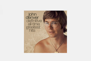 John Denver: Definitive All-Time Greatest Hits