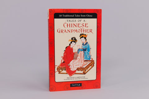 Tales of a Chinese Grandmother by Frances Carpenter