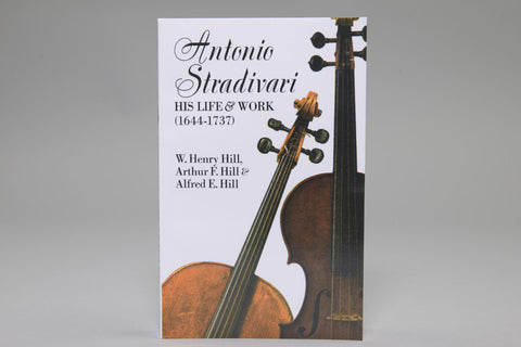 Antonio Stradivari: His Life & Work (1644–1737)