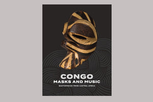 Congo Masks and Music: Masterpieces from Central Africa