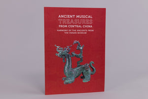 Ancient Musical Treasures From Central China: Harmony Of The Ancients From The Henan Museum
