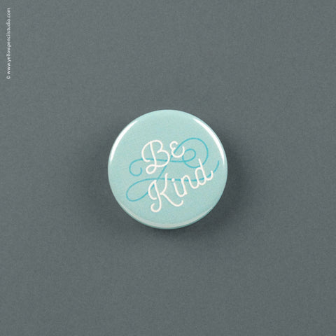 """Be Kind"" Magnet - Yellow Pencil Studio"
