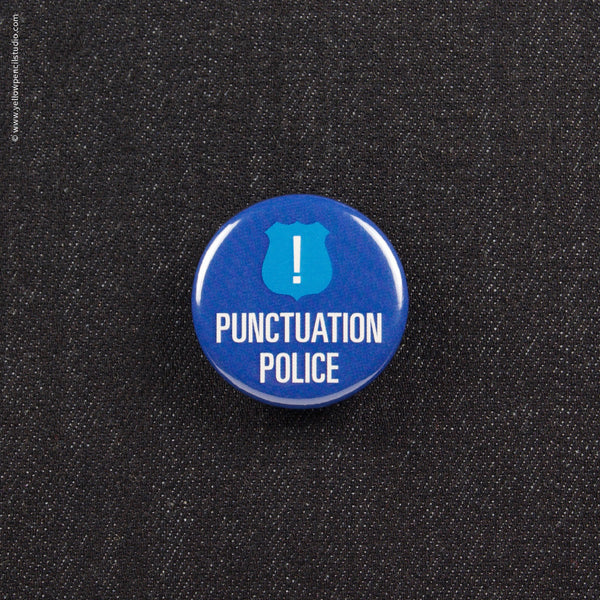Punctuation Police Button - Yellow Pencil Studio