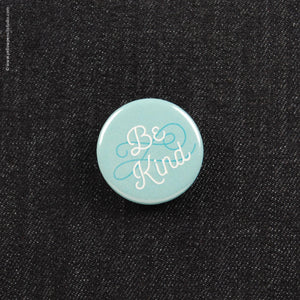 """Be Kind"" Button - Yellow Pencil Studio"