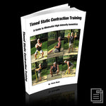 Timed Static Contraction Training: A Guide to Minimalist High Intensity Isometrics