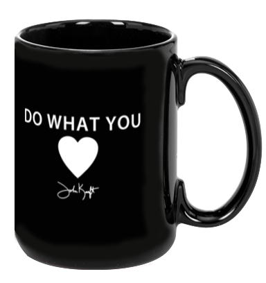 Do What You Love Mug by John Kraft