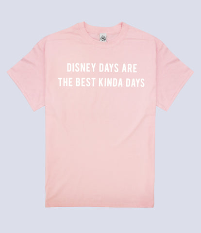 Disney Days Are The Best Kinda Days T-shirt