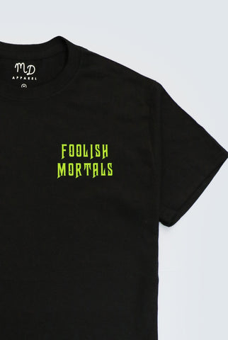 Foolish Mortals T-shirt