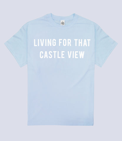 Living For The Castle View T-shirt