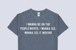 I Wanna Be On The People Mover T-shirt