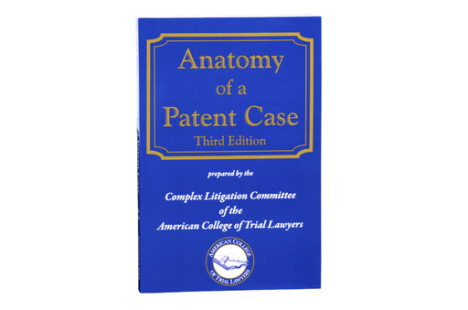 Anatomy of a Patent Case, Third Edition