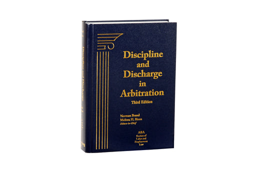 Discipline and Discharge in Arbitration, Third Edition