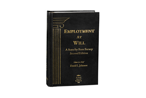 Employment at Will: A State-by-State Survey, Second Edition