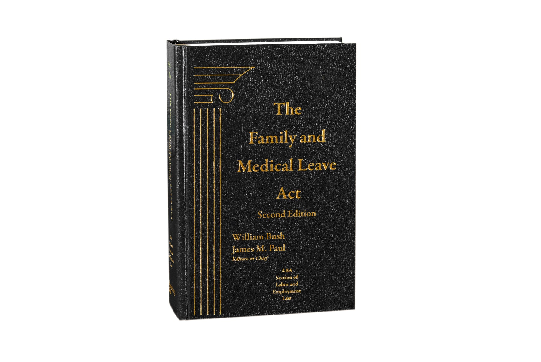 Family and Medical Leave Act, The, Second Edition