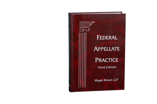 Federal Appellate Practice, Third Edition