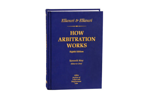 Elkouri & Elkouri: How Arbitration Works, Eighth Edition