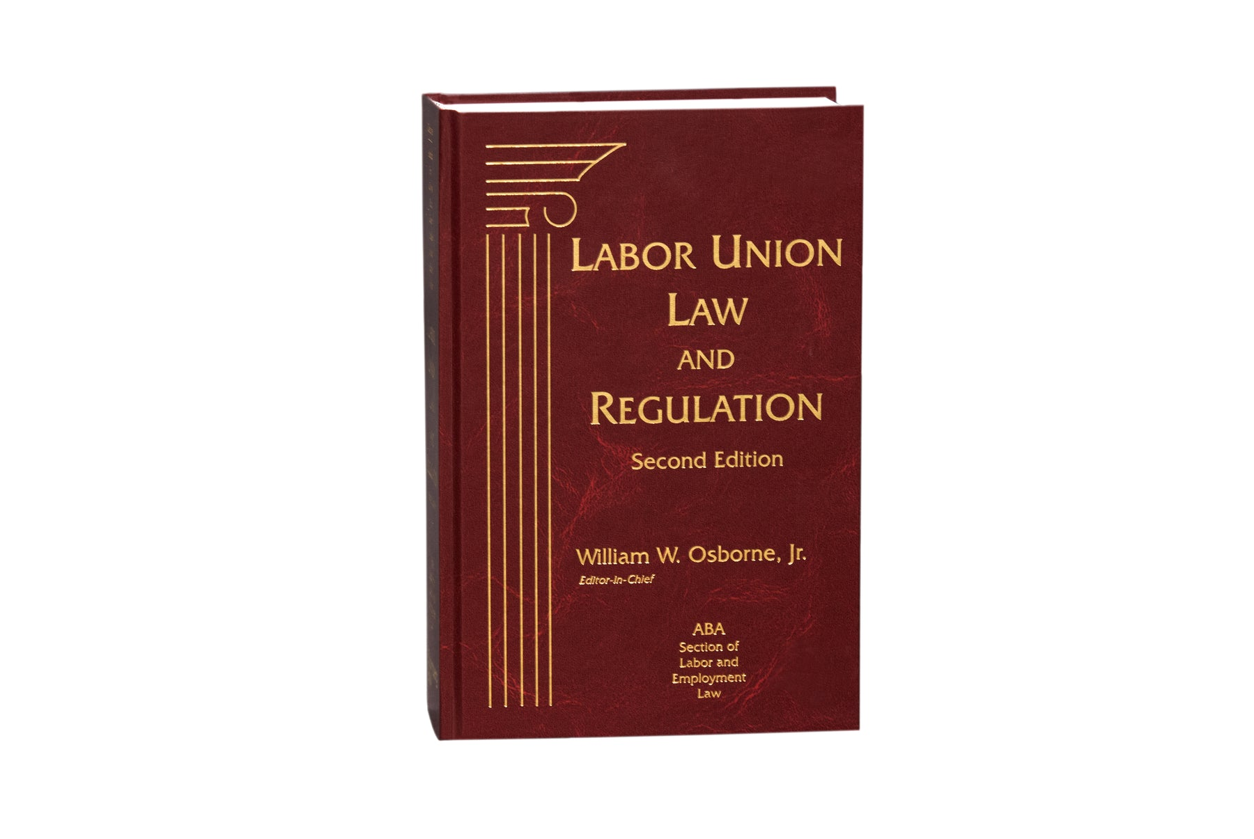 Labor Union Law and Regulation, Second Edition