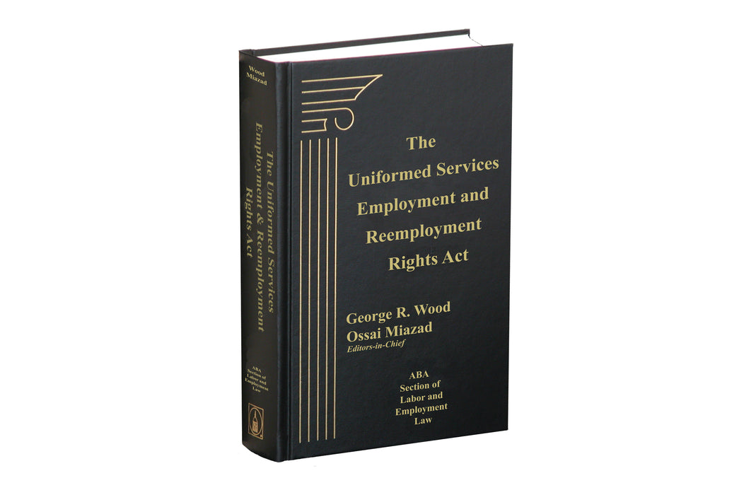 Uniformed Services Employment and Reemployment Rights Act, The, Second Edition