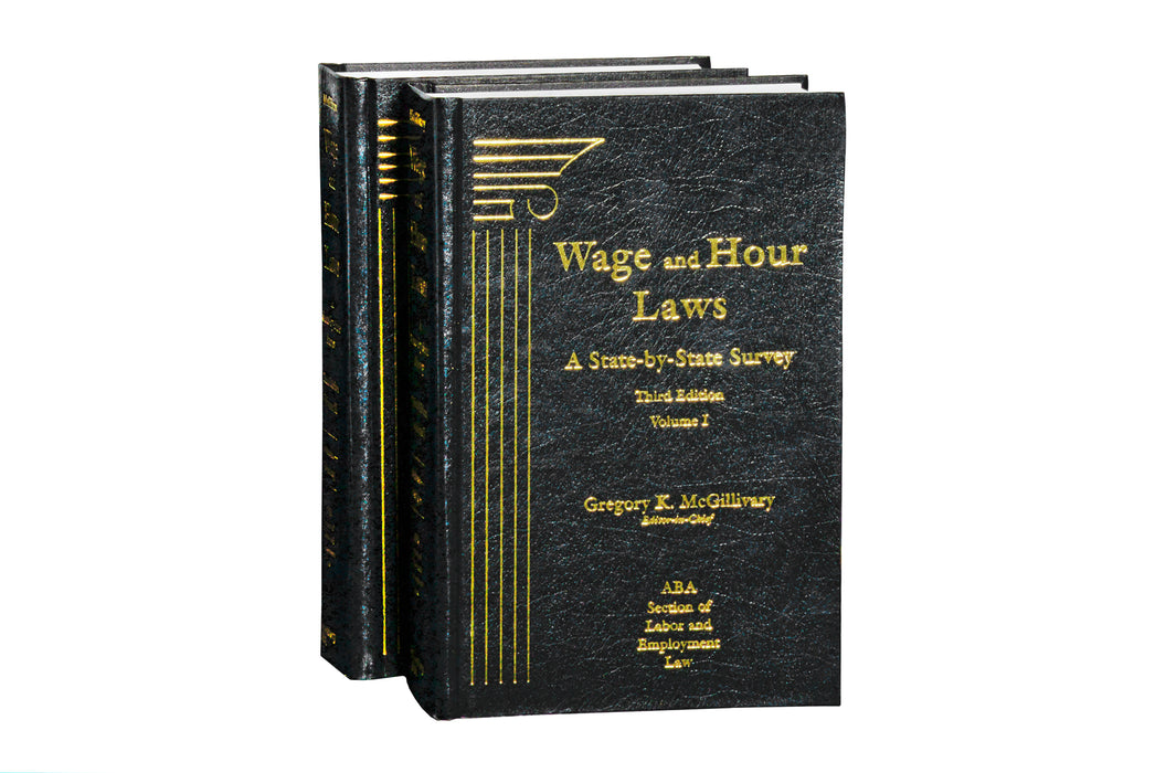 Wage and Hour Laws: A State-by-State Survey, Third Edition