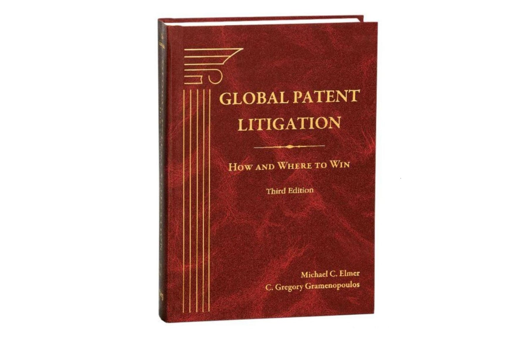 Global Patent Litigation: How and Where to Win, Third Edition