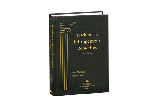 Trademark Infringement Remedies, Third Edition
