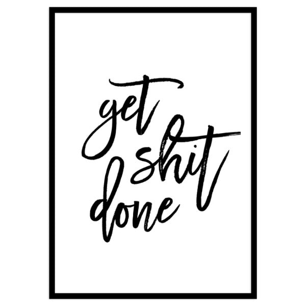 Get S*** Done By Vivid Atelier - Portrait Framed Print A3