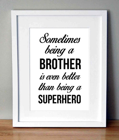Plakat med citat - Sometimes being a brother