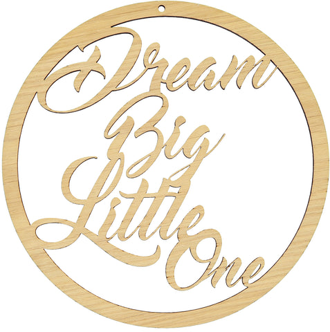 "Træskilt med tekst ""Dream big little one"""