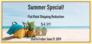 Summer Special! $4.95 Shipping No Mater How Much You Order!