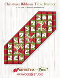 Christmas Ribbons Table Runner Quilt Kit Using Poinsettia & Pine Fabric, Pattern by Rachel Shelburne