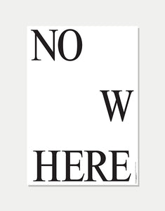 Nowhere / Now Here