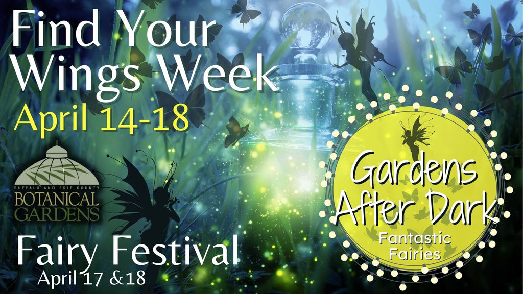 A NEW Find Your Wings Week Is Announced at the Botanical Gardens!