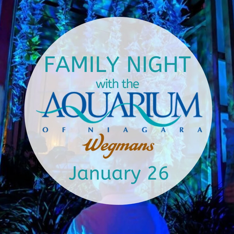 Family Night with the Aquarium of Niagara- Jan 26