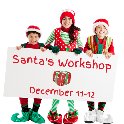 Santa's Workshop - Dec 11-12