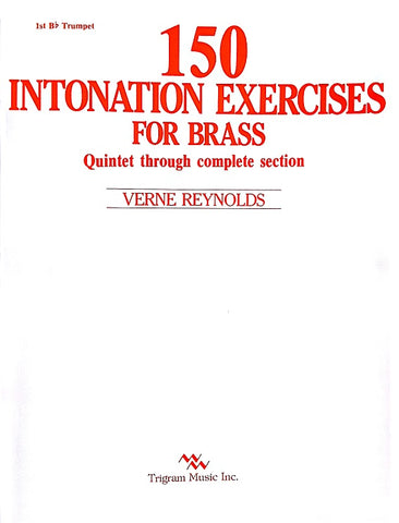 150 Intonation Exercises for Brass, Bb Trumpet 1,Verne Reynolds pub. Trigram