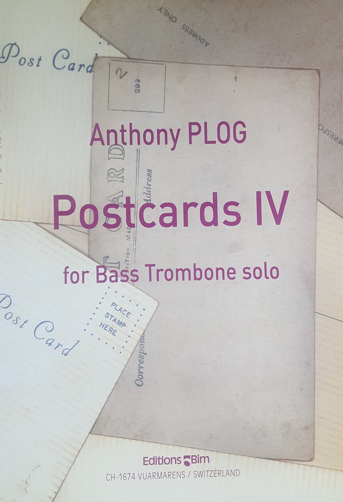 Postcards IV for Bass Trombone Solo by Anthony Plog, pub. Bim