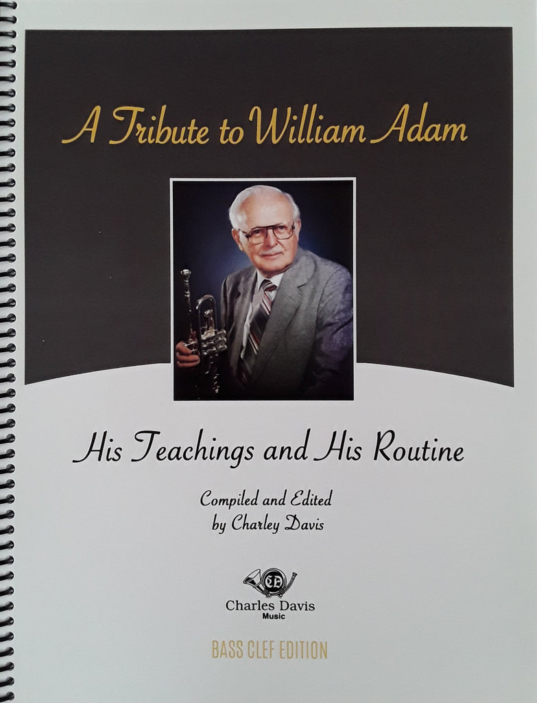 A Tribute to William Adam- His Teachings and His Routine - Ed. Charlie Davis Bass Clef Version