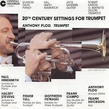 20th Century Settings for Trumpet - Anthony Plog, Crystal Records