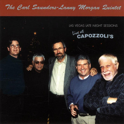 Carl Saunders-Lanny Morgan Quintet - Live at Capozzoli's, Woofy Productions