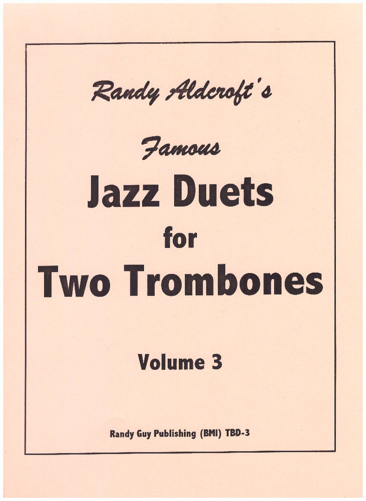 Jazz Duets for 2 Trombones Vol 3 by Randy Aldcroft, pub. Randy Guy