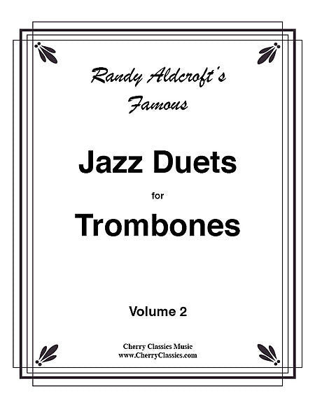 Jazz Duets for 2 Trombones Vol 2 by Randy Aldcroft, pub. Randy Guy