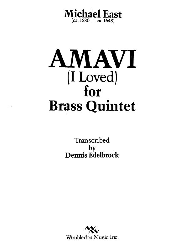 Amavi for Brass Quintet, Michael East, tr. by D. Edelbrock, pub. Wimbledon