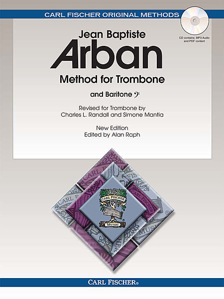 New Version Arban Famous Method for Trombone, rev. Charles L. Randall & Simone Mantia, ed. Alan Raph, pub. Carl Fischer