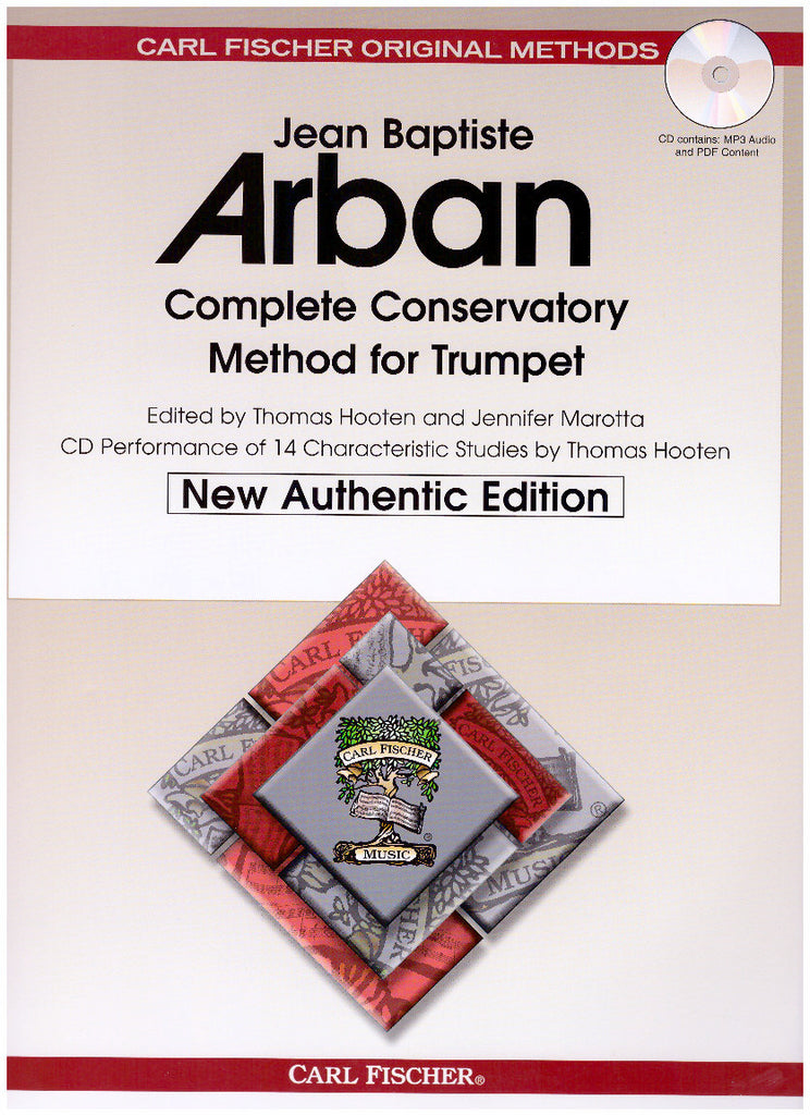 New Version Arban Complete Conservatory Method for Trumpet by Jean Baptiste Arban, ed. by Thomas Hooten and Jennifer Marotta, pub. Carl Fischer