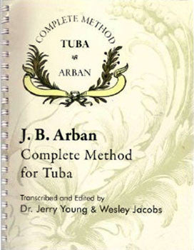 Arban Complete Method for Tuba, trans. Jerry Young & Wesley Jacobs, pub. Encore