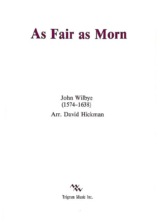 As Fair as Morn for 3 Trumpets by John Wilbye, arr. David Hickman, pub. Trigram