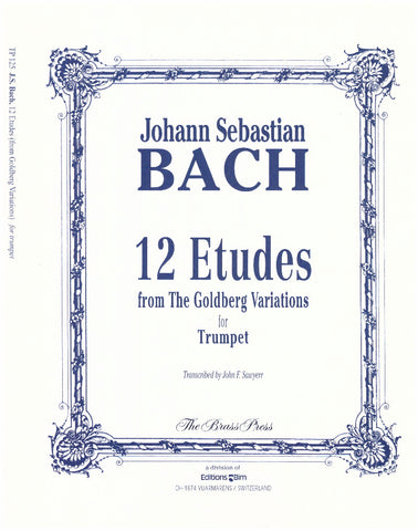12 Etudes for Trumpet from The Goldberg Variations by J.S. Bach, trans. by John Sawyer, pub. Bim