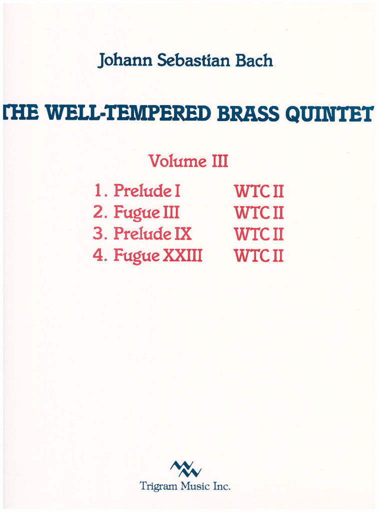 The Well-Tempered Brass Quintet Vol. III by J. S. Bach, tr. by David Baldwin, pub. Trigram