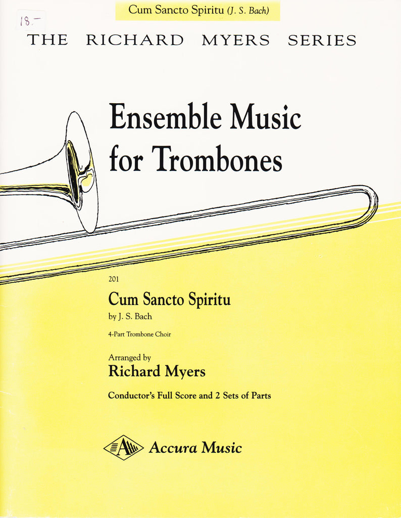 Cum Sancto Spiritu from the Mass in b minor for Trombone Quartet by J. S. Bach, arr. Richard Myers, pub. Accura
