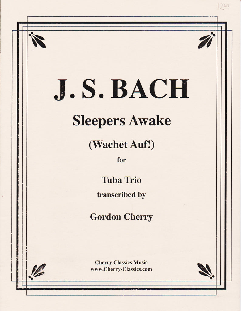 Sleepers Awake for 3 Tubas by J.S. Bach, pub. Cherry Classics